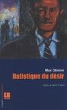 Max Obione - Balistique du desir.