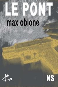 Max Obione - Le Pont.