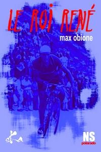 Max Obione - Le Roi René.