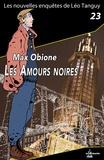 Max Obione - Les amours noires.