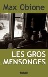Max Obione - Les gros mensonges.