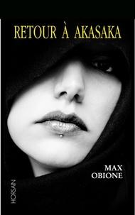 Max Obione - Retour à Akasaka.
