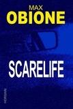 Max Obione - Scarelife.