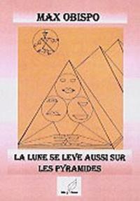 Max Obispo - La lune se lève aussi sur les pyramides.