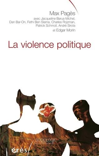 La violence politique. Pour une clinique de la complexité