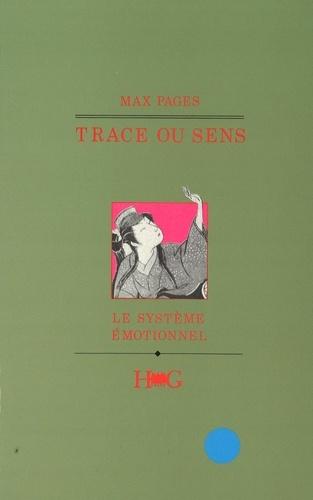 Max Pagès - TRACE OU SENS - LE SYSTEME EMOTIONNEL.