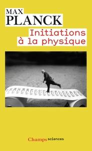 Max Planck - Initiations à la physique.