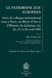 Max Polonovski - Le patrimoine juif européen - Actes du colloque international tenu à Paris, au Musée d'art et d'histoire du judaïsme, 26, 27 et 28 janvier 1999.