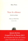 Max Pons - Vers le silence - Itinéraire poétique.