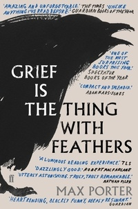 Max Porter - Grief is the Thing with Feathers.