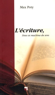 Lécriture, Deus ex machina du sens.pdf