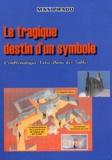 Max Prado - Le tragique destin d'un symbole - L'emblématique Notre-Dame des Tables.