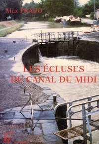 Max Prado - Les écluses du Canal du Midi et des canaux adjacents - La plaisance à l'éclusée.