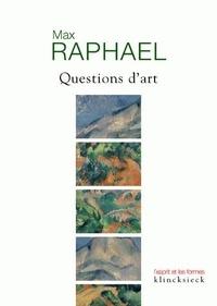 Max Raphael - Questions d'art.