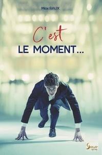 Max Raux - C'est le moment.