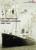 """Max Rémy et Laurent Le Boutilly - Les """"Provinces"""" Transatlantiques 1882 - 1927."""