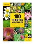 Max Rombi - 100 plantes médicinales - Composition, mode d'action et intérêt thérapeutique.