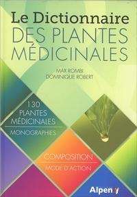 Max Rombi et Dominique Robert - Le Dictionnaire des plantes médicinales.