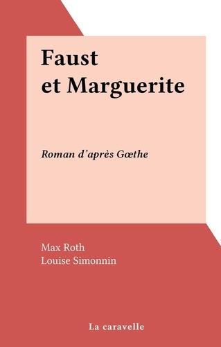 Faust et Marguerite. Roman d'après Gœthe