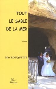 Max Rouquette - Tout le sable de la mer.