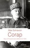 Max Schiavon - Corap - Bouc émissaire de la défaite de 1940.