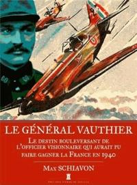 Max Schiavon - Général Vauthier, un officier visionnaire.