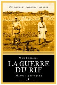 Max Schiavon - La guerre du Rif - Maroc (1925-1926).