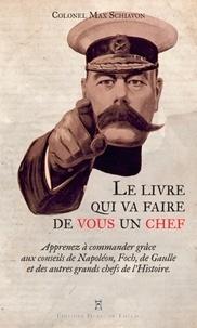 Max Schiavon - Le livre qui va faire de vous un chef.