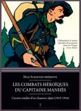 Max Schiavon - Les combats héroïques de l'Hilsenfirst et autres épisodes de la guerre dans les Vosges - Capitaine Mahnès : carnets inédits d'un chasseur alpin (1914-1918).