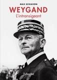 Max Schiavon - Weygand - L'intransigeant.