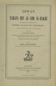 Max Seligsohn - Dîwân de Tarafa ibn al-'Abd al-Bakrî - Edition bilingue français-arabe.