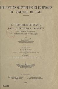 Max Serruys et Émile Jouguet - La combustion détonante dans les moteurs à explosion - Facteurs et incidences d'ordre physique et mécanique.