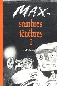 Max - Sombres Ténèbres Tome 2 : .
