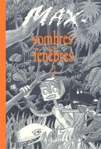 Max - Sombres Ténèbres Tome 3 : .