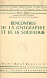 Max Sorre et Armand Cuvillier - Rencontres de la géographie et de la sociologie.