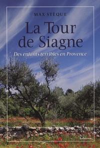 Max Stèque - La Tour de Siagne - Des enfants terribles en Provence.