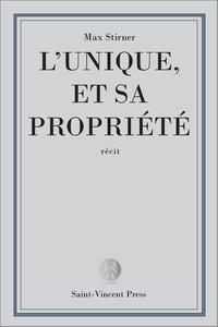 Max Stirner - L'Unique et sa propriété.