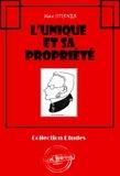 Max Stirner - L'Unique et sa propriété - édition intégrale.