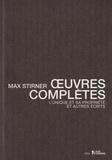 Max Stirner - Oeuvres complètes - L'unique et sa propriété et autres écrits.