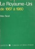 Max Tacel - Le Royaume-Uni (1867-1980).