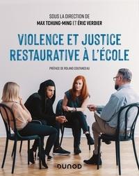 Max Tchung-Ming et Eric Verdier - Violence et justice restaurative à l'école.