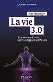 Max Tegmark - La vie 3.0 - Etre humain à l'ère de l'intelligence artificielle.