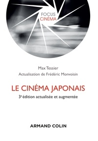 Max Tessier et Frédéric Monvoisin - Le cinéma japonais - 3e éd..