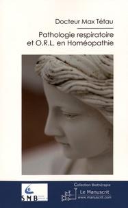 Max Tétau - Cliniques respiratoires et ORL en homéopathie.