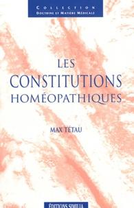 Max Tétau - Les constitutions homéopathiques.