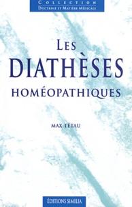 Max Tétau - Les diathèses homéopathiques.