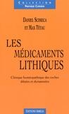 Max Tétau et Daniel Scimeca - Les médicaments lithiques - Clinique homéopathique des roches diluées et dynamisées.