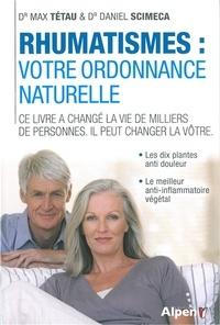 Max Tétau et Daniel Scimeca - Rhumatismes : votre ordonnance naturelle - L'harpagophytum et les nouveaux traitements naturels de l'arthrose et de l'arthrite.