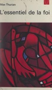 Max Thurian - L'essentiel de la foi - Amour et vérité se rencontrent.