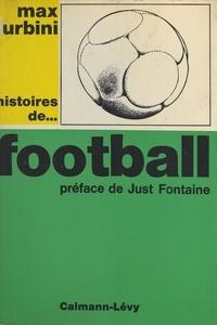 Max Urbini et Just Fontaine - Histoires de... football.